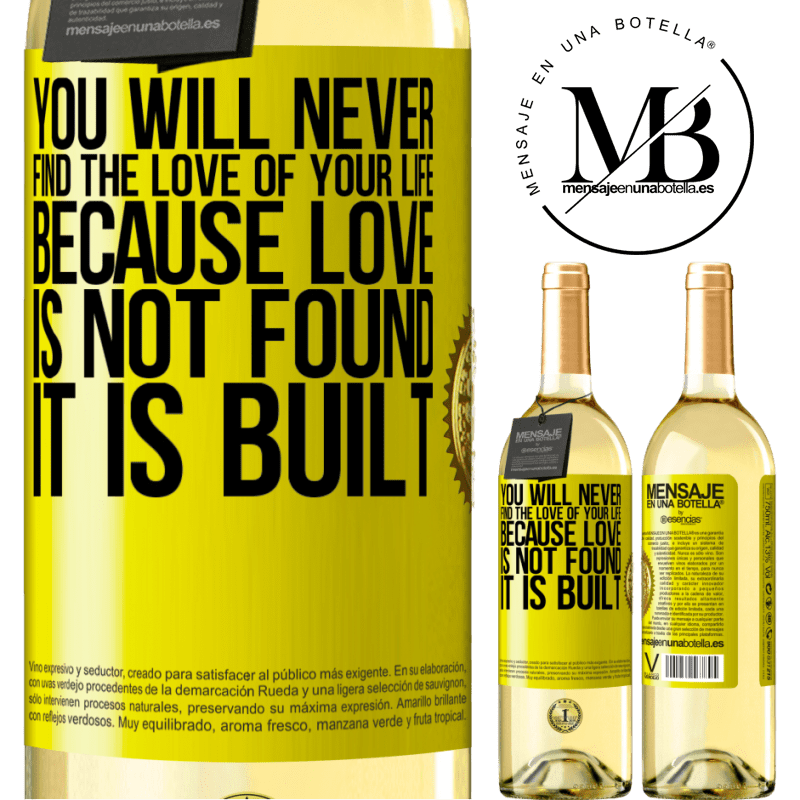 24,95 € Free Shipping | White Wine WHITE Edition You will never find the love of your life. Because love is not found, it is built Yellow Label. Customizable label Young wine Harvest 2020 Verdejo
