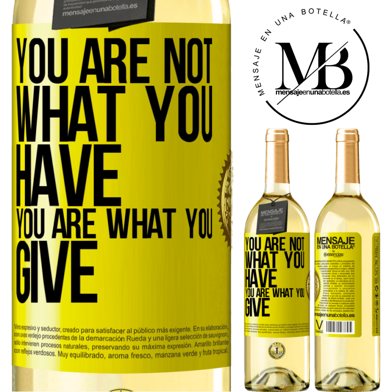 24,95 € Free Shipping | White Wine WHITE Edition You are not what you have. You are what you give Yellow Label. Customizable label Young wine Harvest 2020 Verdejo