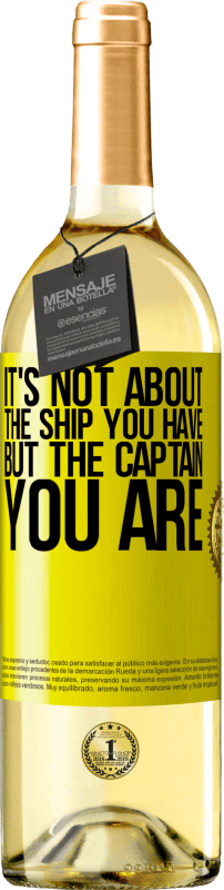 24,95 € Free Shipping | White Wine WHITE Edition It's not about the ship you have, but the captain you are Yellow Label. Customizable label Young wine Harvest 2020 Verdejo