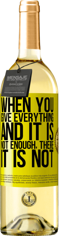 24,95 € Free Shipping   White Wine WHITE Edition When you give everything and it is not enough, there it is not Yellow Label. Customizable label Young wine Harvest 2020 Verdejo