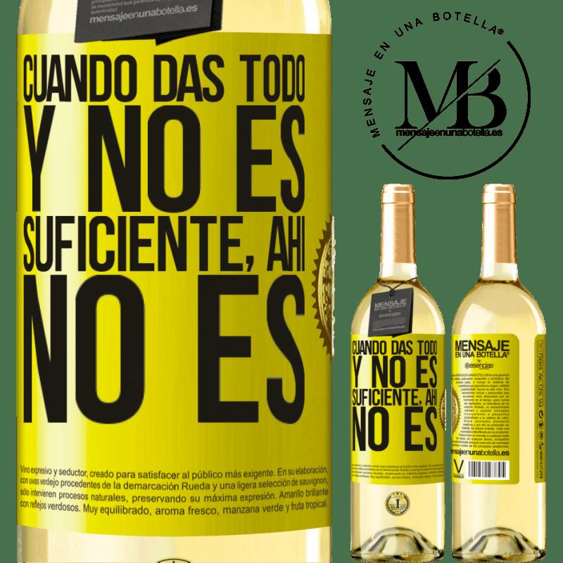 24,95 € Envoi gratuit   Vin blanc Édition WHITE Quand vous donnez tout et que ce n'est pas suffisant, là ce n'est pas Étiquette Jaune. Étiquette personnalisable Vin jeune Récolte 2020 Verdejo