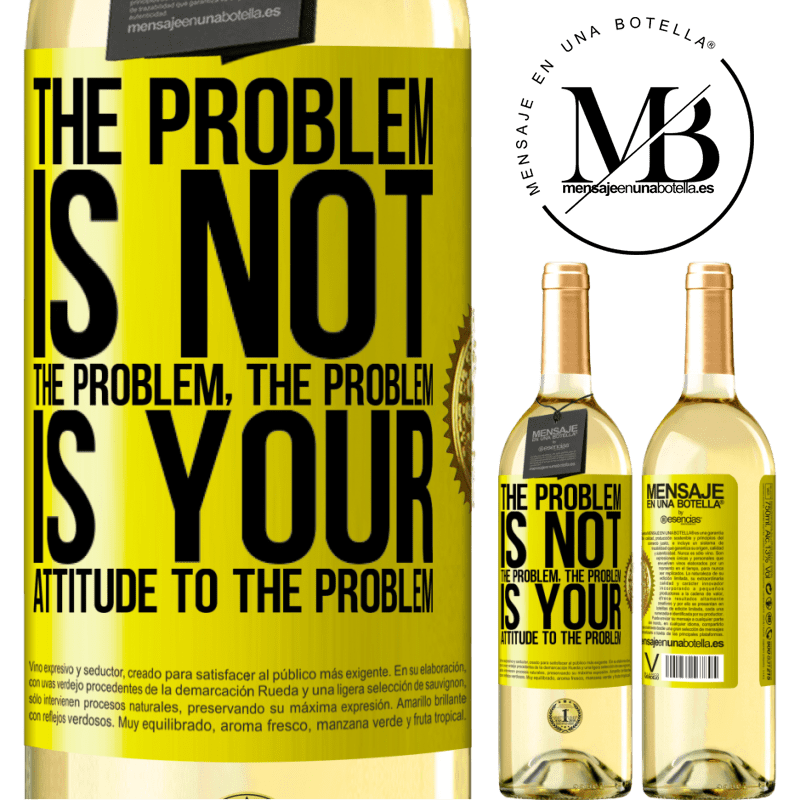 24,95 € Free Shipping | White Wine WHITE Edition The problem is not the problem. The problem is your attitude to the problem Yellow Label. Customizable label Young wine Harvest 2020 Verdejo