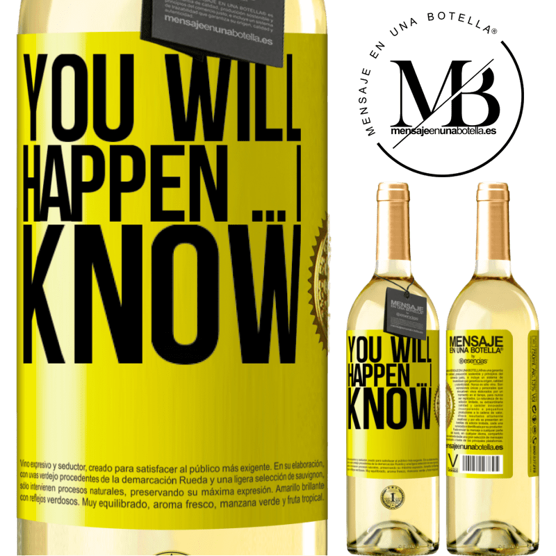 24,95 € Free Shipping | White Wine WHITE Edition You will happen ... I know Yellow Label. Customizable label Young wine Harvest 2020 Verdejo