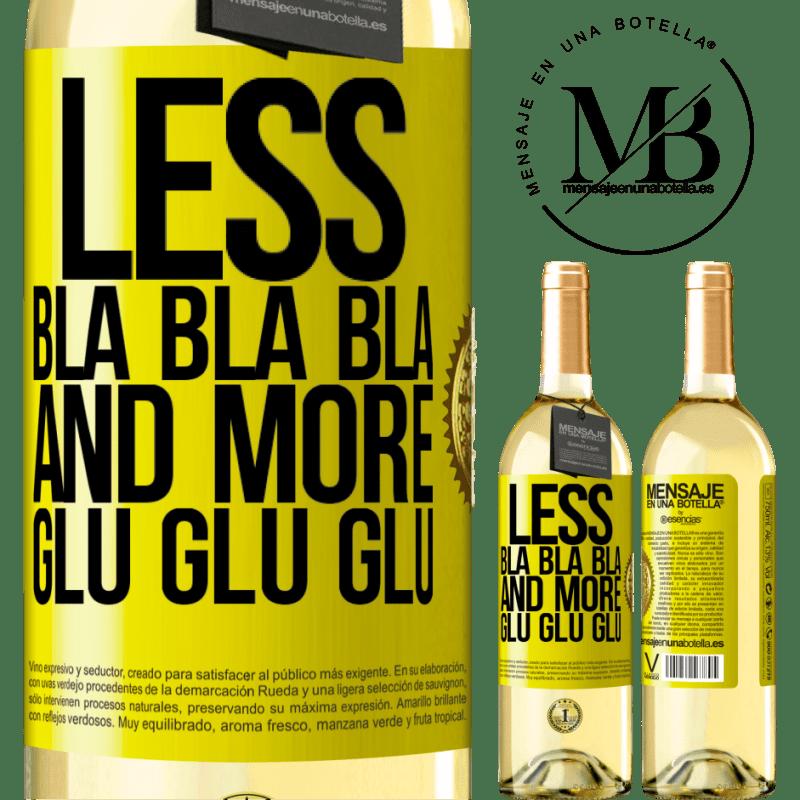 24,95 € Free Shipping | White Wine WHITE Edition Less Bla Bla Bla and more Glu Glu Glu Yellow Label. Customizable label Young wine Harvest 2020 Verdejo