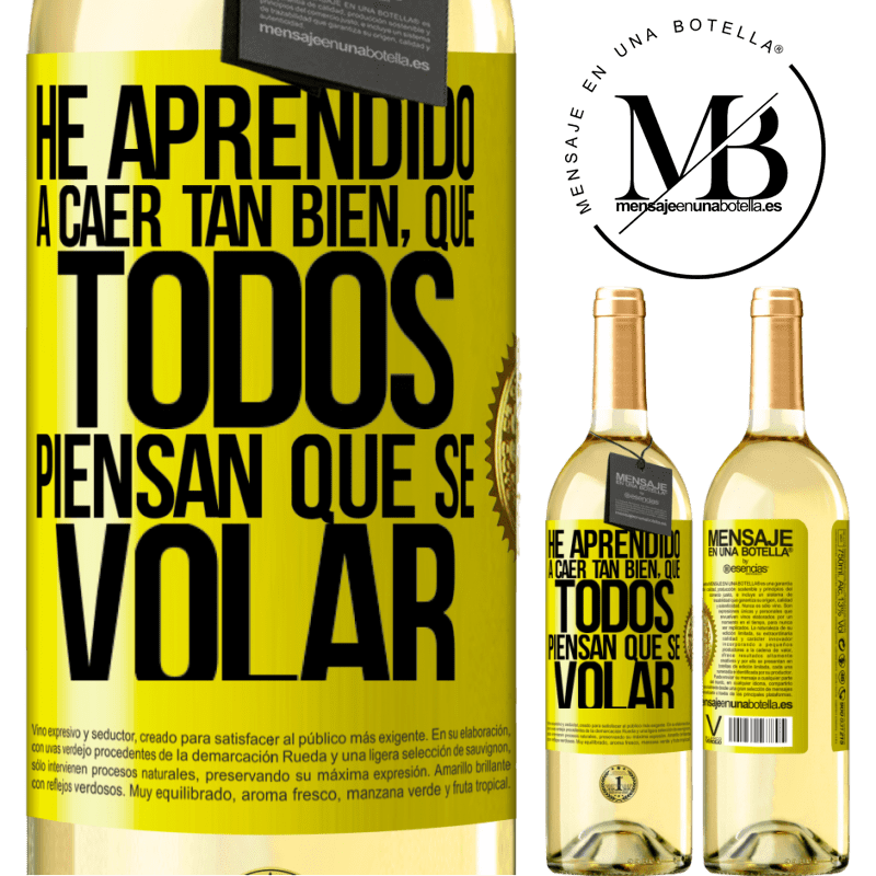 24,95 € Free Shipping | White Wine WHITE Edition I've learned to fall so well that everyone thinks I know how to fly Yellow Label. Customizable label Young wine Harvest 2020 Verdejo