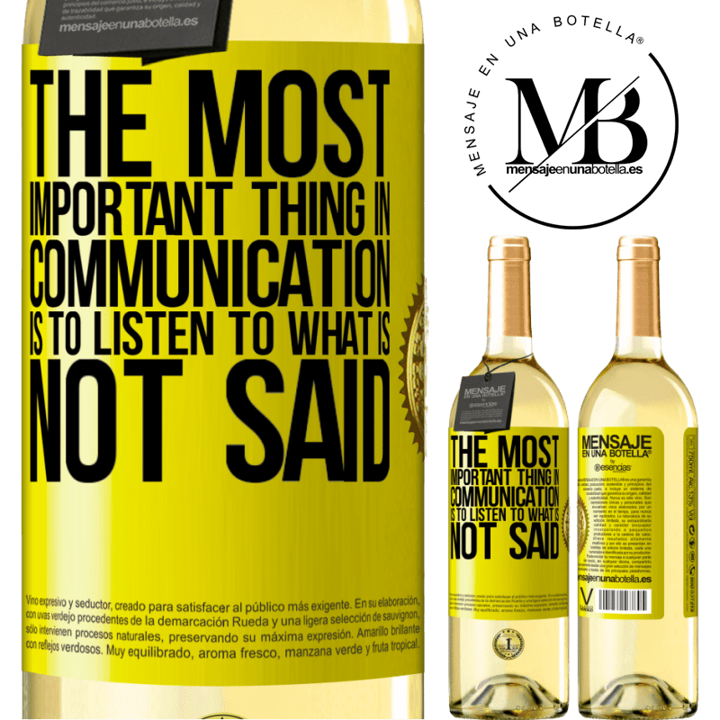 24,95 € Free Shipping | White Wine WHITE Edition The most important thing in communication is to listen to what is not said Yellow Label. Customizable label Young wine Harvest 2020 Verdejo