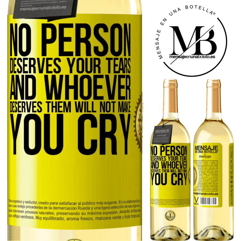 24,95 € Free Shipping | White Wine WHITE Edition No person deserves your tears, and whoever deserves them will not make you cry Yellow Label. Customizable label Young wine Harvest 2020 Verdejo