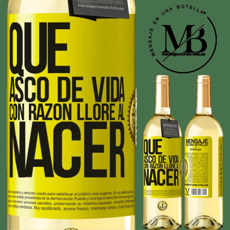 24,95 € Envío gratis | Vino Blanco Edición WHITE Qué asco de vida, con razón lloré al nacer Etiqueta Amarilla. Etiqueta personalizable Vino joven Cosecha 2020 Verdejo
