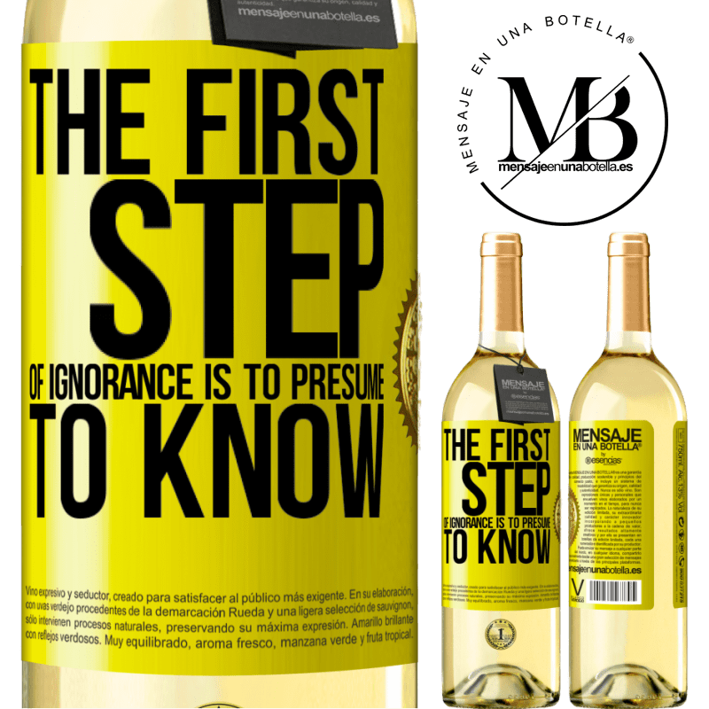 24,95 € Free Shipping | White Wine WHITE Edition The first step of ignorance is to presume to know Yellow Label. Customizable label Young wine Harvest 2020 Verdejo