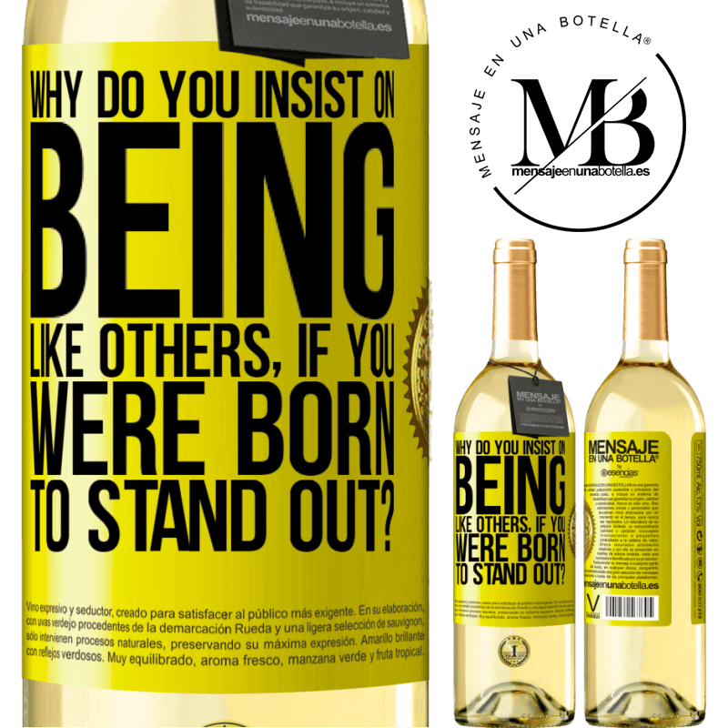 24,95 € Free Shipping   White Wine WHITE Edition why do you insist on being like others, if you were born to stand out? Yellow Label. Customizable label Young wine Harvest 2020 Verdejo