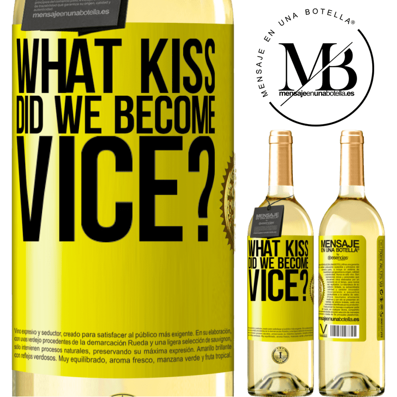 24,95 € Free Shipping | White Wine WHITE Edition what kiss did we become vice? Yellow Label. Customizable label Young wine Harvest 2020 Verdejo