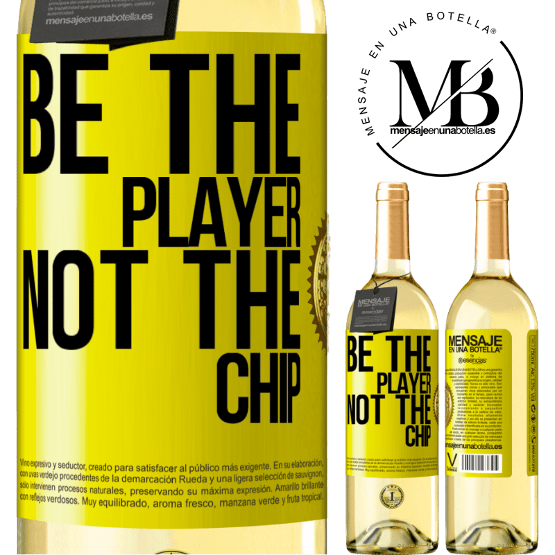 24,95 € Free Shipping | White Wine WHITE Edition Be the player, not the chip Yellow Label. Customizable label Young wine Harvest 2020 Verdejo
