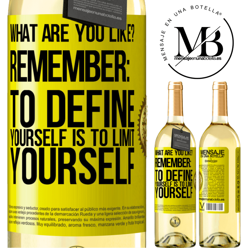 24,95 € Free Shipping | White Wine WHITE Edition what are you like? Remember: To define yourself is to limit yourself Yellow Label. Customizable label Young wine Harvest 2020 Verdejo
