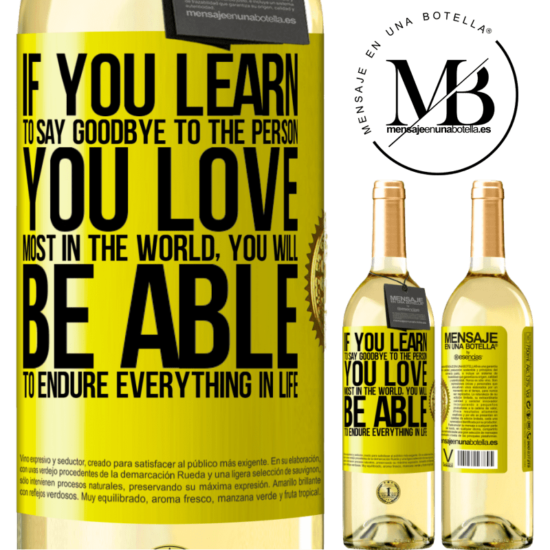 24,95 € Free Shipping   White Wine WHITE Edition If you learn to say goodbye to the person you love most in the world, you will be able to endure everything in life Yellow Label. Customizable label Young wine Harvest 2020 Verdejo