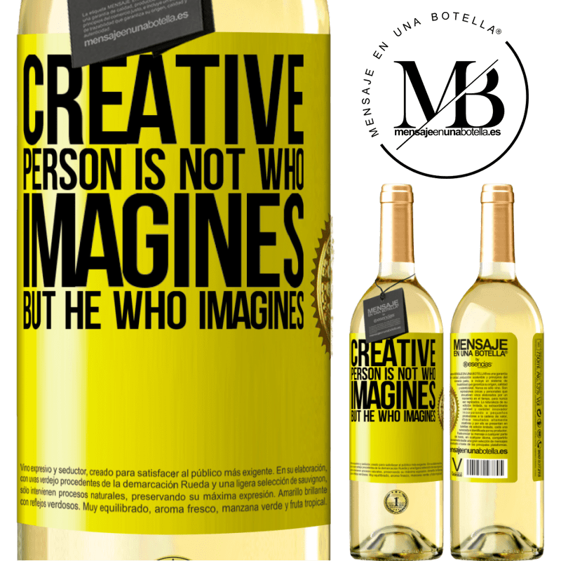 24,95 € Free Shipping | White Wine WHITE Edition Creative is not he who imagines, but he who imagines Yellow Label. Customizable label Young wine Harvest 2020 Verdejo