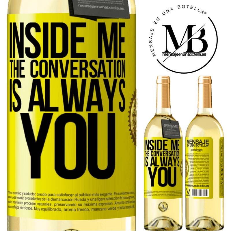 24,95 € Free Shipping | White Wine WHITE Edition Inside me people always talk about you Yellow Label. Customizable label Young wine Harvest 2020 Verdejo