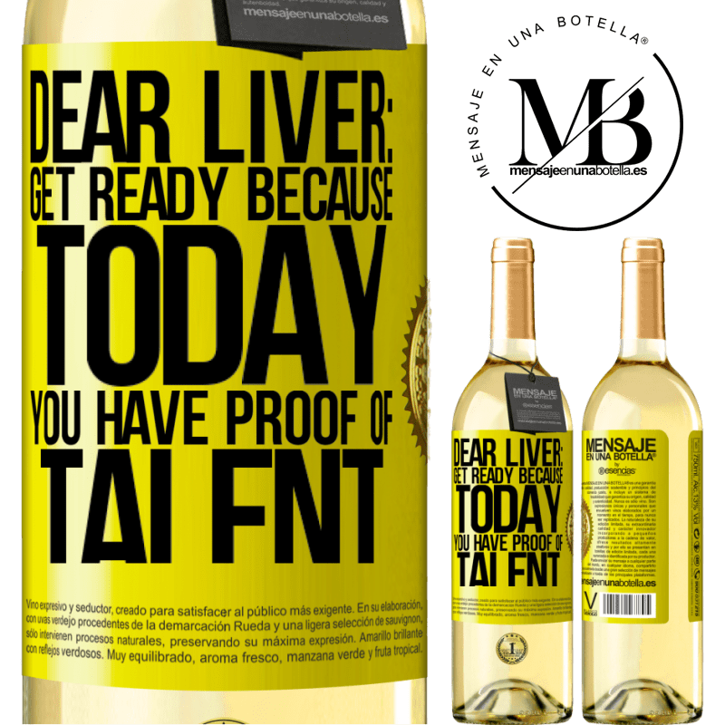 24,95 € Free Shipping | White Wine WHITE Edition Dear liver: get ready because today you have proof of talent Yellow Label. Customizable label Young wine Harvest 2020 Verdejo