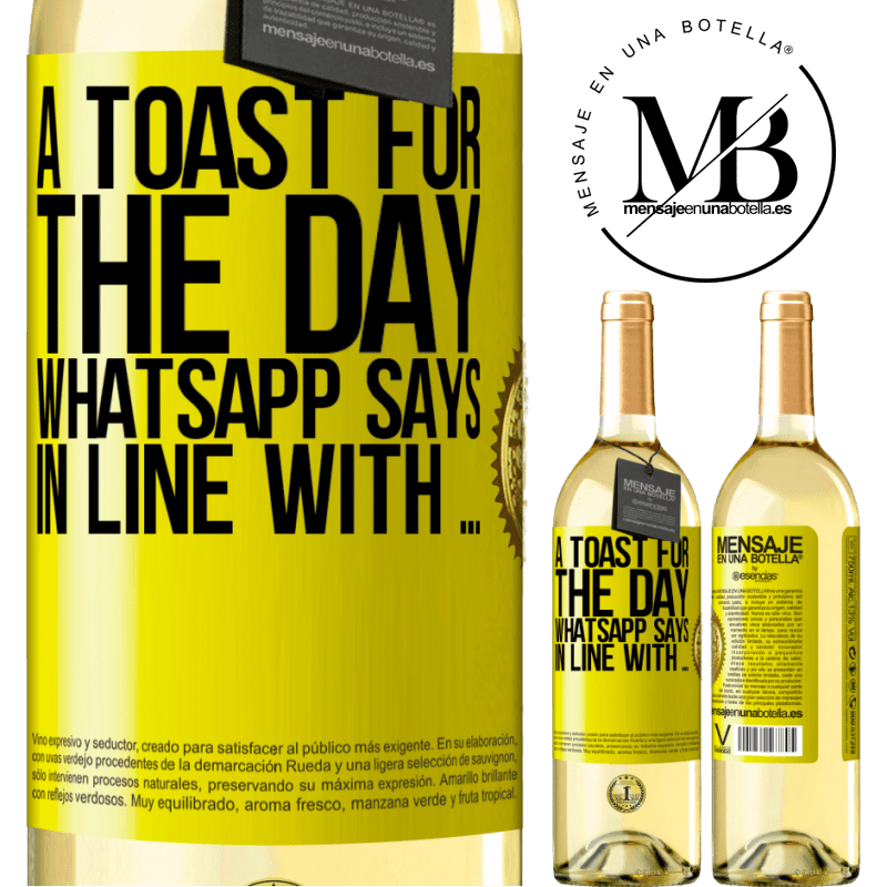 24,95 € Free Shipping | White Wine WHITE Edition A toast for the day WhatsApp says In line with ... Yellow Label. Customizable label Young wine Harvest 2020 Verdejo
