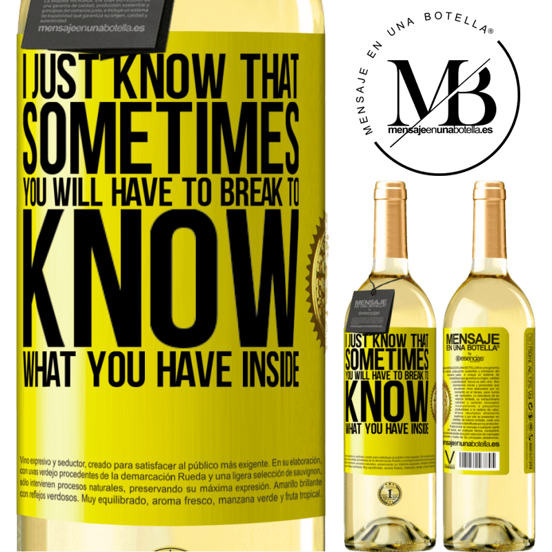 24,95 € Free Shipping | White Wine WHITE Edition I just know that sometimes you will have to break to know what you have inside Yellow Label. Customizable label Young wine Harvest 2020 Verdejo