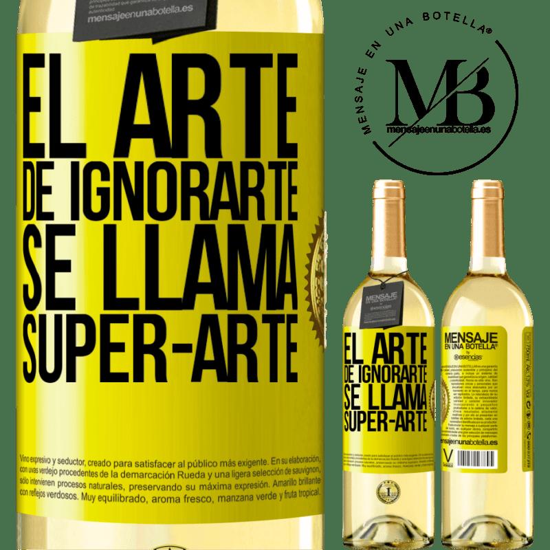 24,95 € Free Shipping | White Wine WHITE Edition El arte de ignorarte se llama Super-arte Yellow Label. Customizable label Young wine Harvest 2020 Verdejo