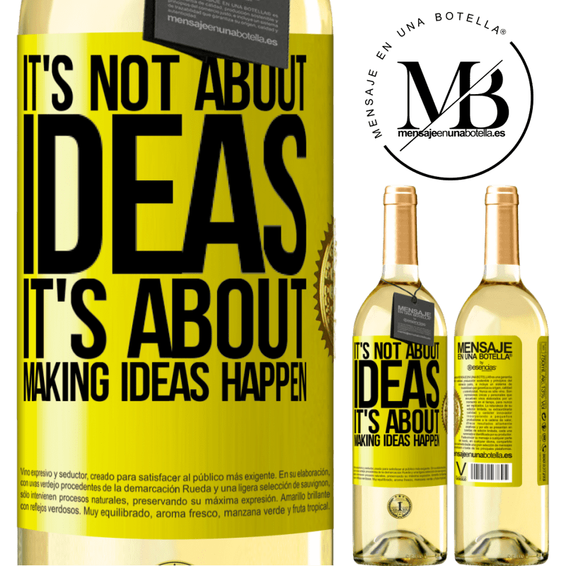 24,95 € Free Shipping   White Wine WHITE Edition It's not about ideas. It's about making ideas happen Yellow Label. Customizable label Young wine Harvest 2020 Verdejo
