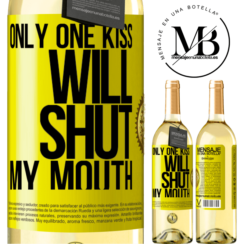 24,95 € Free Shipping | White Wine WHITE Edition Only one kiss will shut my mouth Yellow Label. Customizable label Young wine Harvest 2020 Verdejo