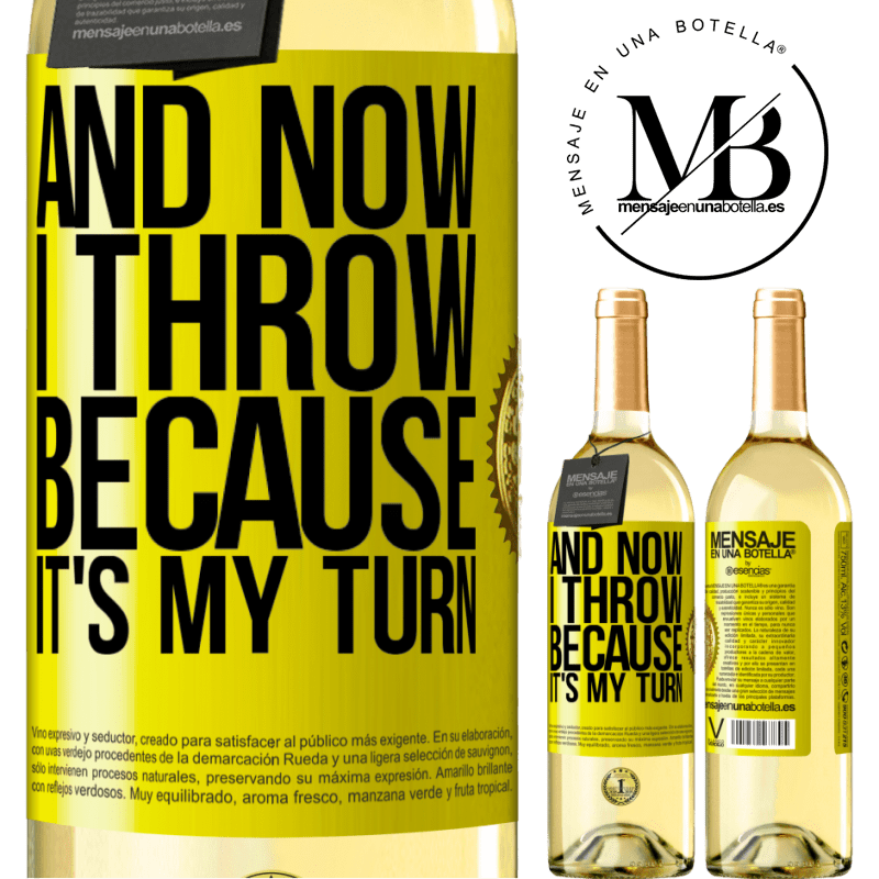 24,95 € Free Shipping | White Wine WHITE Edition And now I throw because it's my turn Yellow Label. Customizable label Young wine Harvest 2020 Verdejo