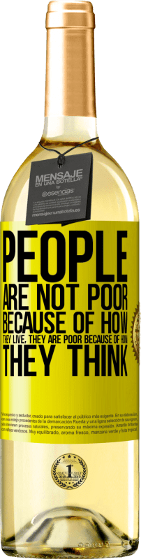 24,95 € Free Shipping   White Wine WHITE Edition People are not poor because of how they live. He is poor because of how he thinks Yellow Label. Customizable label Young wine Harvest 2020 Verdejo