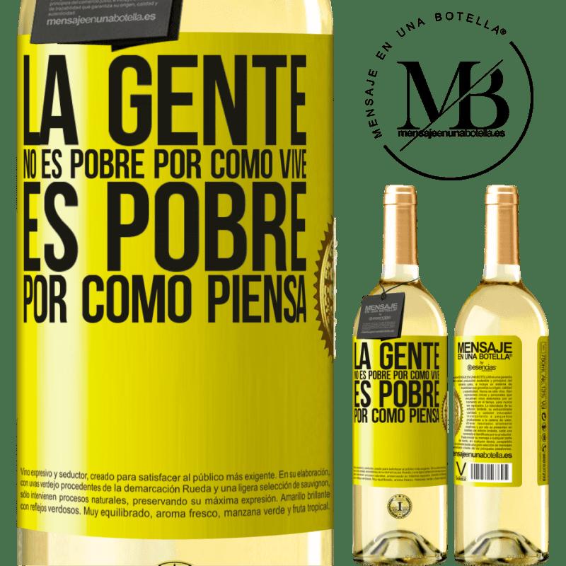 24,95 € Envoi gratuit   Vin blanc Édition WHITE Les gens ne sont pas pauvres à cause de leur mode de vie. Il est pauvre à cause de sa façon de penser Étiquette Jaune. Étiquette personnalisable Vin jeune Récolte 2020 Verdejo