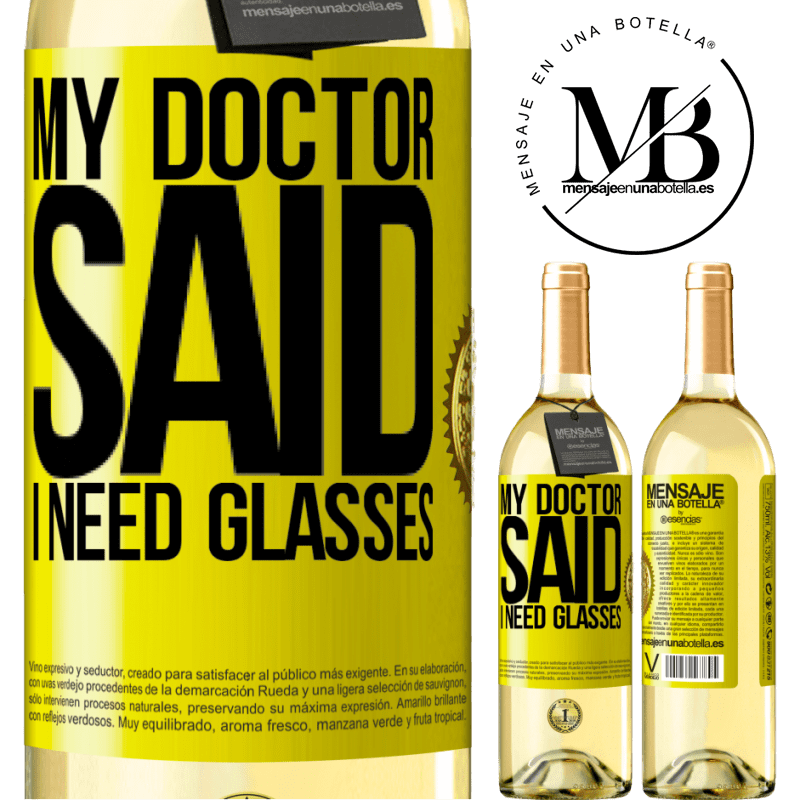 24,95 € Free Shipping | White Wine WHITE Edition My doctor said I need glasses Yellow Label. Customizable label Young wine Harvest 2020 Verdejo