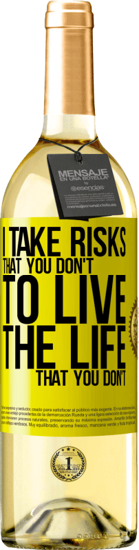 24,95 € Free Shipping   White Wine WHITE Edition I take risks that you don't, to live the life that you don't Yellow Label. Customizable label Young wine Harvest 2020 Verdejo