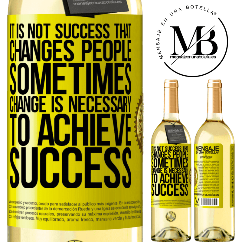 24,95 € Free Shipping | White Wine WHITE Edition It is not success that changes people. Sometimes change is necessary to achieve success Yellow Label. Customizable label Young wine Harvest 2020 Verdejo