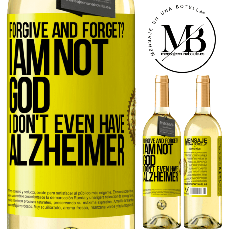 24,95 € Free Shipping | White Wine WHITE Edition forgive and forget? I am not God, nor do I have Alzheimer's Yellow Label. Customizable label Young wine Harvest 2020 Verdejo