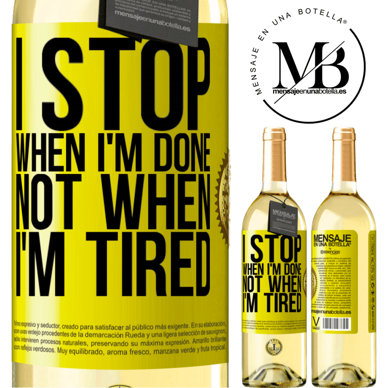 24,95 € Free Shipping | White Wine WHITE Edition I stop when I'm done, not when I'm tired Yellow Label. Customizable label Young wine Harvest 2020 Verdejo