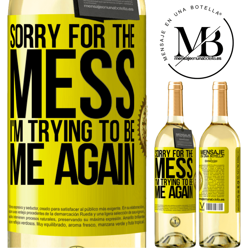 24,95 € Free Shipping   White Wine WHITE Edition Sorry for the mess, I'm trying to be me again Yellow Label. Customizable label Young wine Harvest 2020 Verdejo