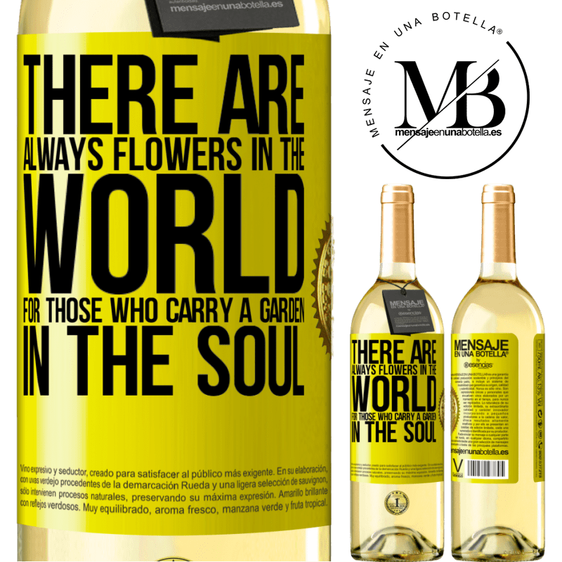 24,95 € Free Shipping | White Wine WHITE Edition There are always flowers in the world for those who carry a garden in the soul Yellow Label. Customizable label Young wine Harvest 2020 Verdejo