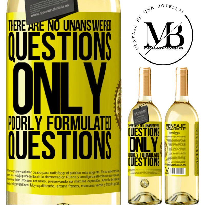 24,95 € Free Shipping | White Wine WHITE Edition There are no unanswered questions, only poorly formulated questions Yellow Label. Customizable label Young wine Harvest 2020 Verdejo