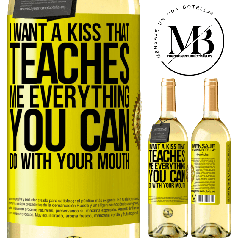 24,95 € Free Shipping | White Wine WHITE Edition I want a kiss that teaches me everything you can do with your mouth Yellow Label. Customizable label Young wine Harvest 2020 Verdejo