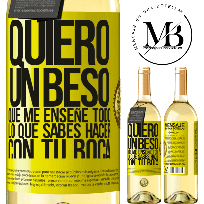 24,95 € Envío gratis   Vino Blanco Edición WHITE Quiero un beso que me enseñe todo lo que sabes hacer con tu boca Etiqueta Amarilla. Etiqueta personalizable Vino joven Cosecha 2020 Verdejo