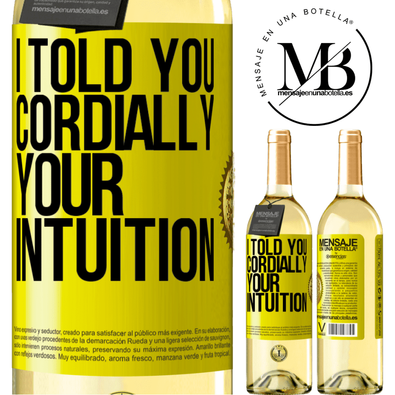 24,95 € Free Shipping | White Wine WHITE Edition I told you. Cordially, your intuition Yellow Label. Customizable label Young wine Harvest 2020 Verdejo