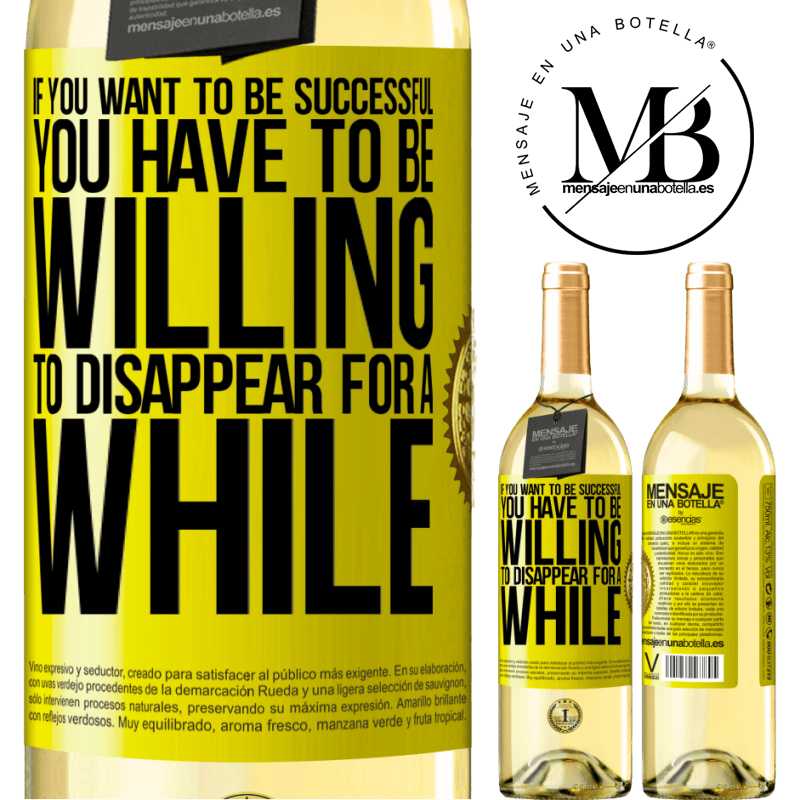 24,95 € Free Shipping   White Wine WHITE Edition If you want to be successful you have to be willing to disappear for a while Yellow Label. Customizable label Young wine Harvest 2020 Verdejo