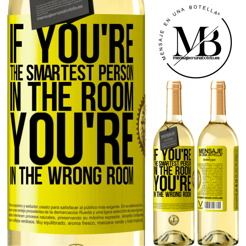 24,95 € Free Shipping   White Wine WHITE Edition If you're the smartest person in the room, You're in the wrong room Yellow Label. Customizable label Young wine Harvest 2020 Verdejo