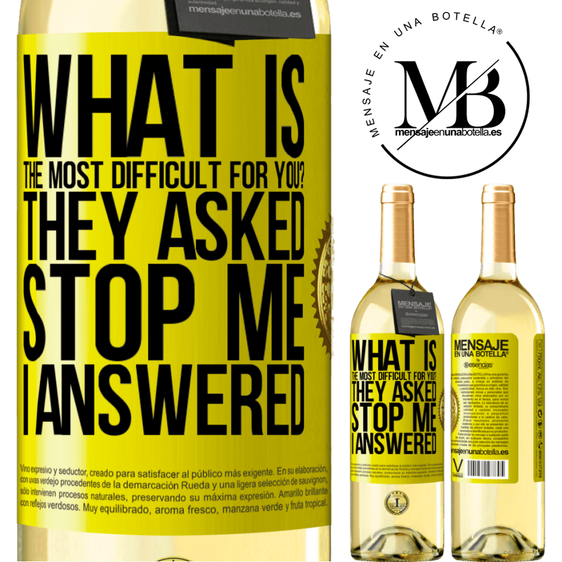 24,95 € Free Shipping | White Wine WHITE Edition what is the most difficult for you? They asked. Stop me ... I answered Yellow Label. Customizable label Young wine Harvest 2020 Verdejo