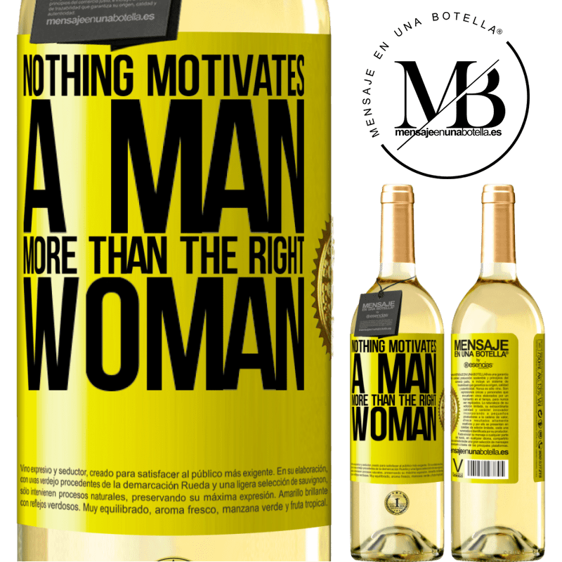 24,95 € Free Shipping   White Wine WHITE Edition Nothing motivates a man more than the right woman Yellow Label. Customizable label Young wine Harvest 2020 Verdejo