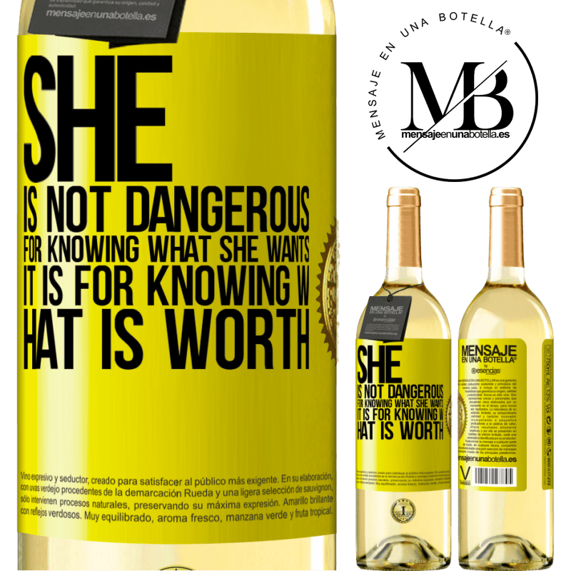24,95 € Free Shipping | White Wine WHITE Edition She is not dangerous for knowing what she wants, it is for knowing what is worth Yellow Label. Customizable label Young wine Harvest 2020 Verdejo