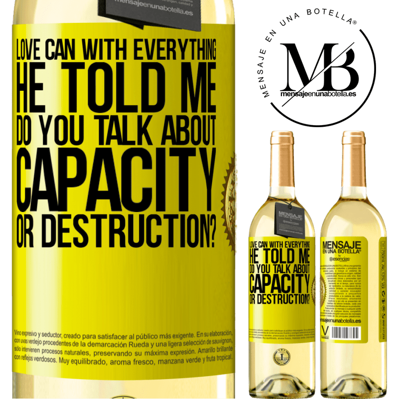24,95 € Free Shipping | White Wine WHITE Edition Love can with everything, he told me. Do you talk about capacity or destruction? Yellow Label. Customizable label Young wine Harvest 2020 Verdejo