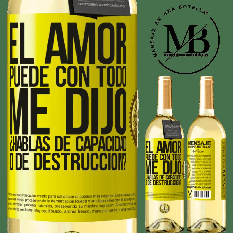 24,95 € Envoi gratuit | Vin blanc Édition WHITE L'amour peut tout, m'a-t-il dit. Parlez-vous de capacité ou de destruction? Étiquette Jaune. Étiquette personnalisable Vin jeune Récolte 2020 Verdejo