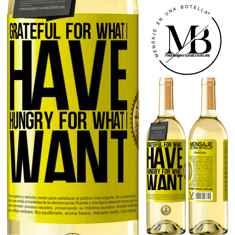 24,95 € Free Shipping   White Wine WHITE Edition Grateful for what I have, hungry for what I want Yellow Label. Customizable label Young wine Harvest 2020 Verdejo