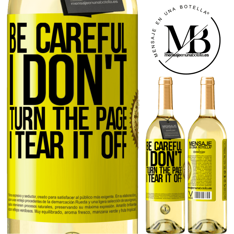 24,95 € Free Shipping | White Wine WHITE Edition Be careful, I don't turn the page, I tear it off Yellow Label. Customizable label Young wine Harvest 2020 Verdejo