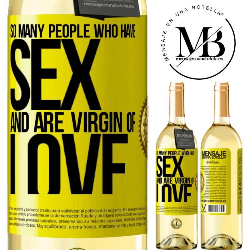 24,95 € Free Shipping | White Wine WHITE Edition So many people who have sex and are virgin of love Yellow Label. Customizable label Young wine Harvest 2020 Verdejo